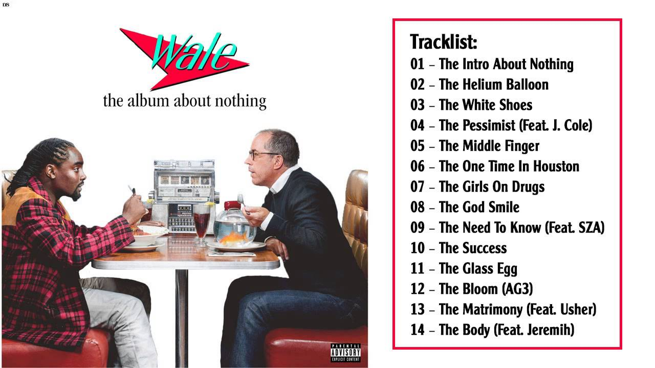The Article About Nothing Dear Wale The Album About Nothing Is Everything Genius Level
